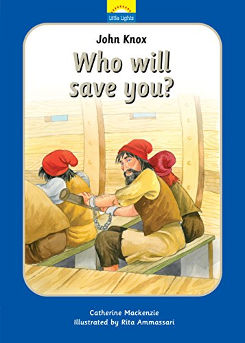 John Knox: Who will save you? (Little Lights)