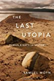 The Last Utopia – Human Rights in History