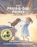 img - for The Prairie-Dog Prince (Prairie Tale Series) book / textbook / text book