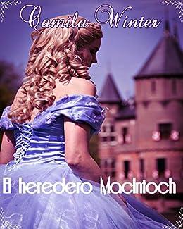 El heredero Mac Intoch: Amor y Aventuras en la era Victoriana (Spanish Edition)