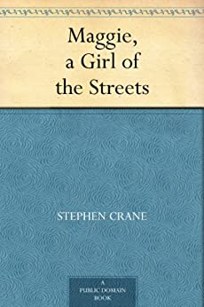 a book report on cranes maggie girl of the streets Transcript of naturalism in maggie naturalism in maggie maggie in maggie: a girl of the streets by stephen crane copy of book report untitled prezi.