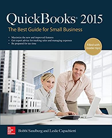 QuickBooks 2015: The Best Guide for Small Business (Business Taxes Software)
