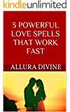 3 POWERFUL LOVE SPELLS THAT WORK FAST