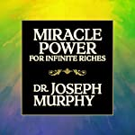 Miracle Power for Infinite Riches | Dr. Joseph Murphy