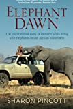 img - for Elephant Dawn: The Inspirational Story of Thirteen Years Living with Elephants in the African Wilderness book / textbook / text book