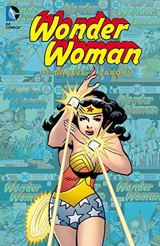 Wonder Woman: The Twelve Labors (Wonder Woman (1942-1986)) von [Wein, Len, Bates, Cary, Maggin, Elliot S., Pasko, Martin]