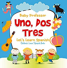 Amazon com: Uno, Dos, Tres: Let's Learn Spanish | Children's Learn