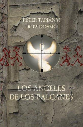 Descargar Libro Los Ángeles De Los Balcanes Peter Tarjanyi