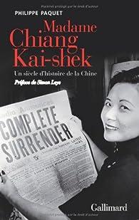 Madame Chiang Kai-Shek : Un siècle d'histoire de la Chine par Philippe Paquet