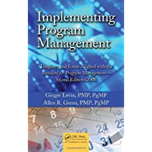 Implementing Program Management: Templates and Forms Aligned with the Standard for Program Management - Second Edition (2008)