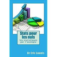 Stats pour les nuls: Les statistiques par l'exemple (French Edition)