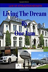 Living The Dream: Law Of Attraction Secrets Paperback