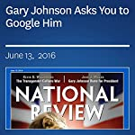 Gary Johnson Asks You to Google Him | John J. Miller