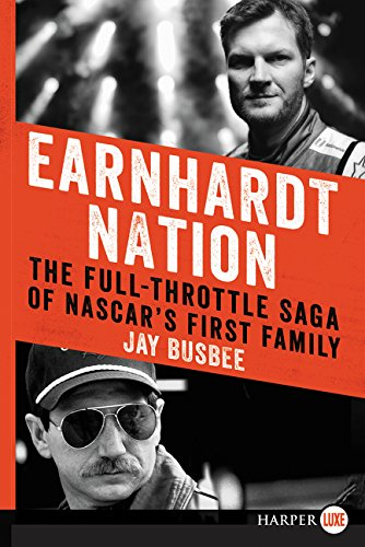Earnhardt Dale Prints - Earnhardt Nation: The Full-Throttle Saga of NASCAR's First Family