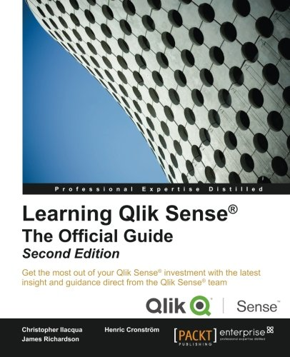 Learning Qlik Sense: The Official Guide - Second Edition [Christopher Ilacqua - Henric Cronstrom - James Richardson] (Tapa Blanda)