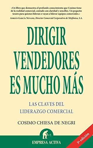 Dirigir vendedores es mucho mas / Directing Sellers is Much More (Spanish Edition) - Cosimo Chiesa De Negri