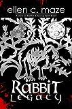 Rabbit Legacy (The Rabbit Trilogy Book 2)
