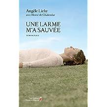 Une larme m'a sauvée (French Edition)