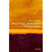 Michael Faraday: A Very Short Introduction (Very Short Introductions Book 253)