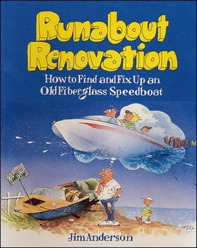 Boat Plans Runabout - Runabout Renovation: How to Find and Fix Up an Old Fiberglass Speedboat