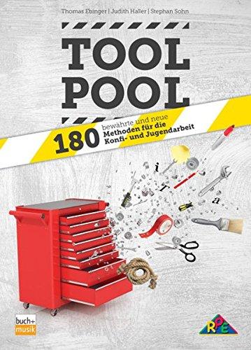 Tool Pool  180 Bewährte Und Neue Methoden Für Die Konfi  Und Jugendarbeit