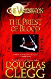 The Priest of Blood, Douglas Clegg, 0441013279