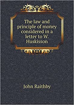 Book The Law and Principle of Money Considered in a Letter to W. Huskisson