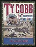 Ty Cobb: His Tumultuous Life and Times