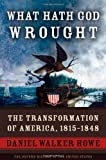 img - for What Hath God Wrought: The Transformation of America, 1815-1848 (Oxford History of the United States) by Howe, Daniel Walker (2008) Hardcover book / textbook / text book