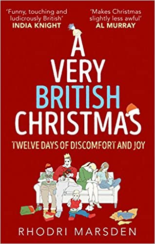 amazoncom a very british christmas twelve days of discomfort and joy 9780008256715 rhodri marsden books - British Christmas