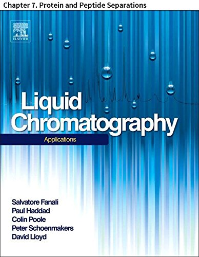 Liquid Chromatography: Chapter 7. Protein and Peptide Separations