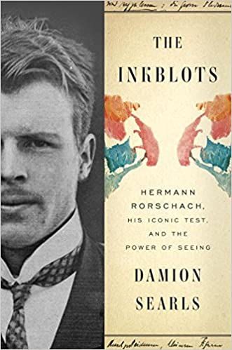 Image result for The Inkblots: Hermann Rorschach, his iconic test, and the power of seeing by Damion Searls