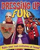 Dressing up Fun, Rebekah Joy Shirley, 1848379153