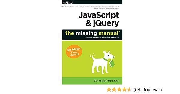amazon com javascript jquery the missing manual ebook david rh amazon com JavaScript Examples JavaScript Language