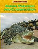 Animal Variation and Classification, Richard Spilsbury, 1615323449
