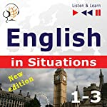 English in Situations (1-3) - New Edition: A Month in Brighton / Holiday Travels / Business English - 47 Topics - Proficiency level B1-B2 (Listen & Learn) | Dorota Guzik,Joanna Bruska,Anna Kicinska