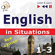 English in Situations (1-3) - New Edition: A Month in Brighton / Holiday Travels / Business English - 47 Topics - Proficiency level B1-B2 (Listen & Learn) Audiobook by Dorota Guzik, Joanna Bruska, Anna Kicinska Narrated by  Maybe Theatre Company
