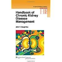 Handbook of Chronic Kidney Disease Management (Lippincott Williams and Wilkins Handbook Series)