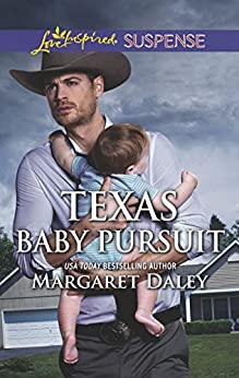 Texas Baby Pursuit: Faith in the Face of Crime (Lone Star Justice) by [Daley, Margaret]