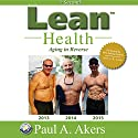 Lean Health Audiobook by Paul A. Akers Narrated by Paul A. Akers