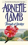 Threads of Destiny, Arnette Lamb, 1439154554