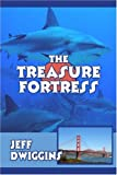 The Treasure Fortress, Jeffrey Dwiggins, 1424158516