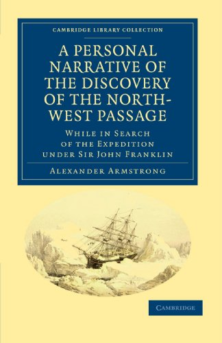 A Personal Narrative of the Discovery of the North-West Passage: While in Search of the Expedition under Sir John Franklin (Cambridge Library Collection - Polar Exploration)