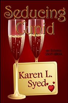 Seducing Cupid by [Syed, Karen L. ]