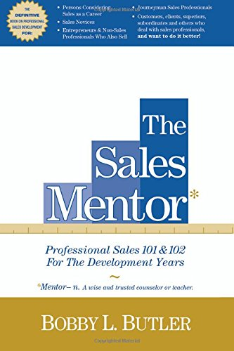 The Sales Mentor: Professional Sales 101 & 102 for the Development Years pdf