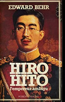 Hiro Hito, l'empereur ambigu par Behr