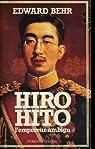 Hiro Hito, l'empereur ambigu par Edward Behr