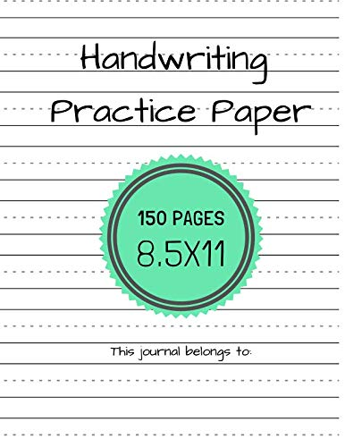 - Handwriting Practice Paper (Notebook with Dotted Lined Sheets for K-3 Students 150 Pages)