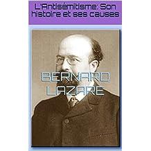 L'Antisémitisme: Son histoire et ses causes (French Edition)