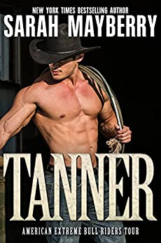 Tanner (American Extreme Bull Riders Tour Book 1) by [Mayberry, Sarah]